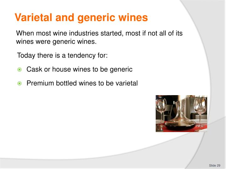 Varietal and generic wines