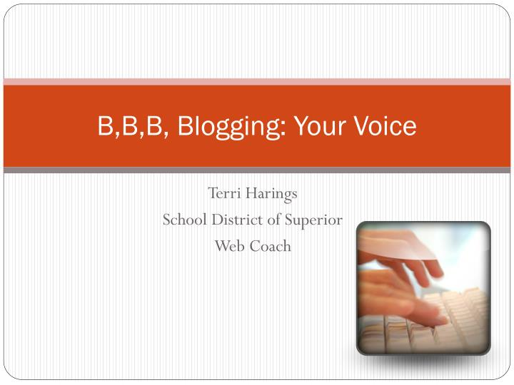 B,B,B, Blogging: Your Voice