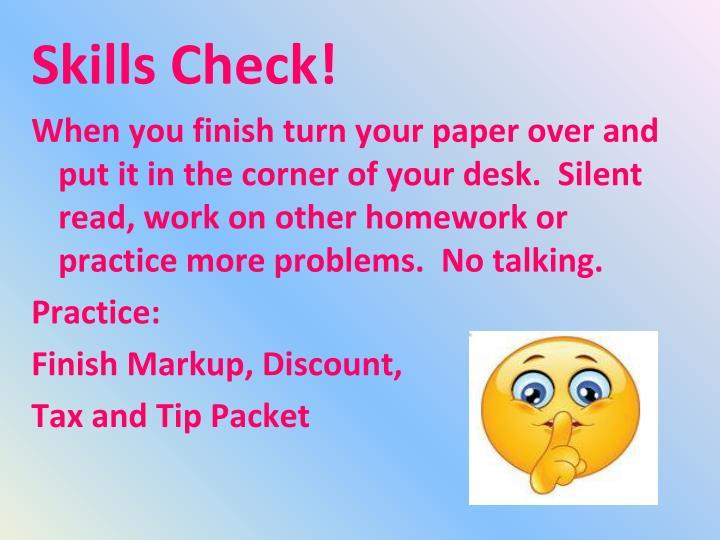 Skills Check!