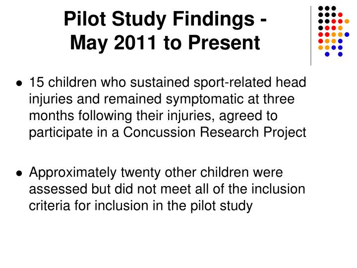Pilot Study Findings -                  May 2011 to Present