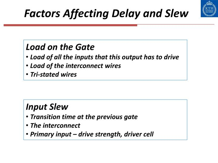 Factors Affecting Delay and Slew