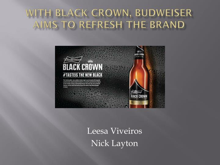 With black crown budweiser aims to refresh the brand