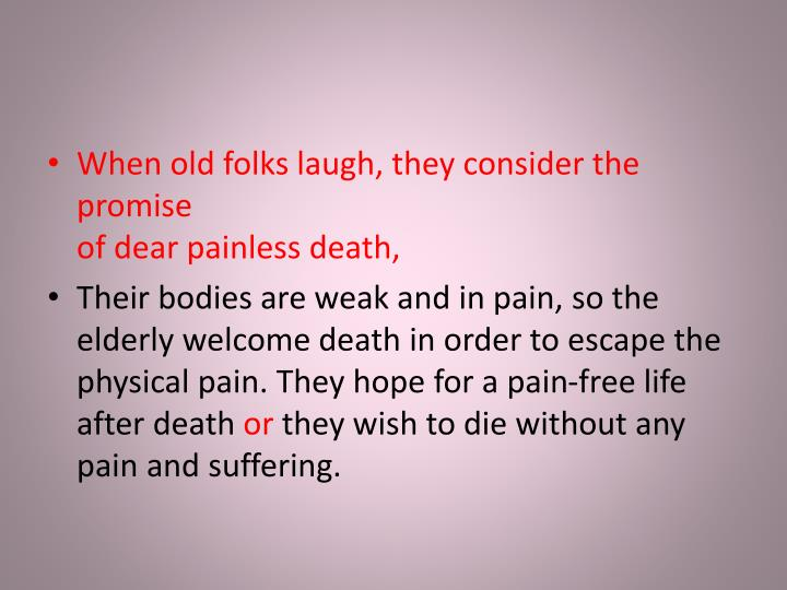 When old folks laugh, they consider the promise