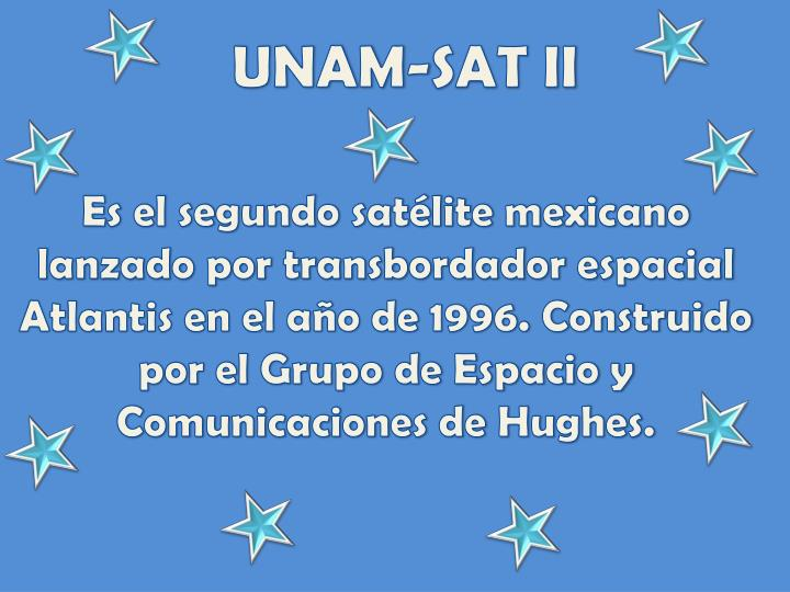 UNAM-SAT II