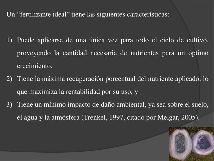 """Un """"fertilizante ideal"""" tiene las siguientes características:"""