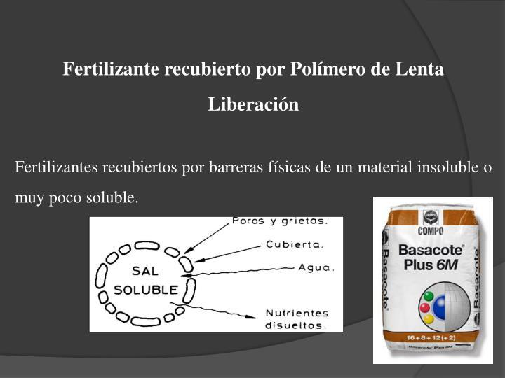 Fertilizante recubierto por Polímero de Lenta Liberación