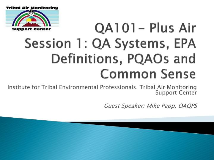 Qa101 plus air session 1 qa systems epa definitions pqaos and common sense