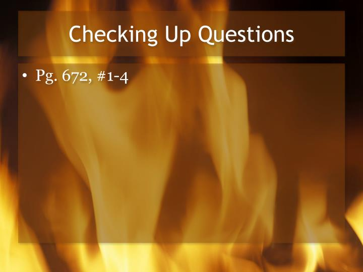Checking Up Questions