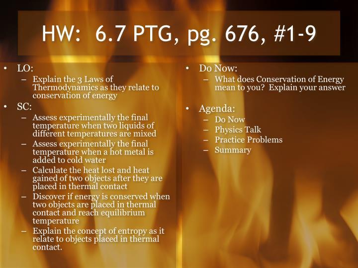 HW:  6.7 PTG, pg. 676, #1-9