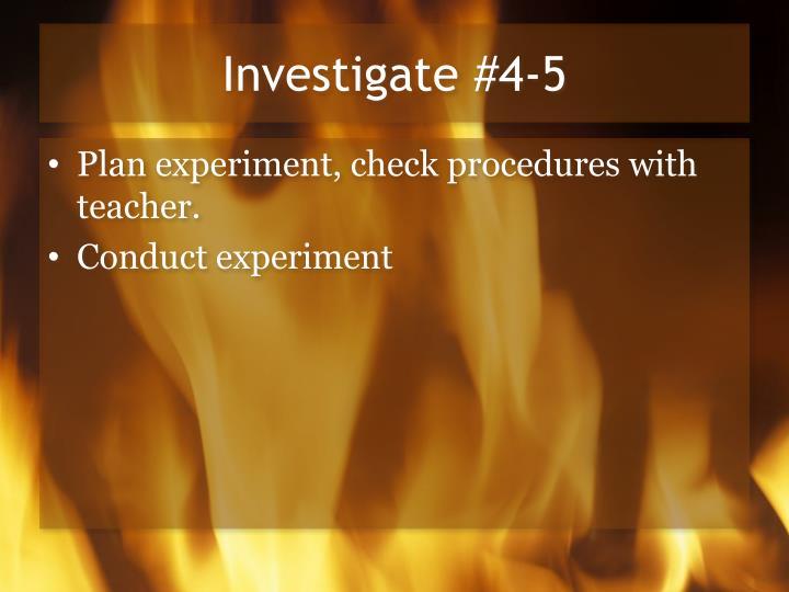 Investigate #4-5