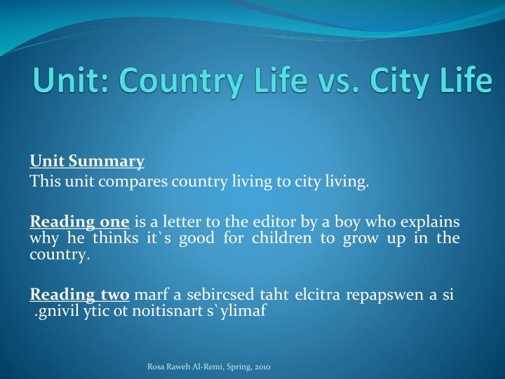 compare contrast essay city life country life Topic: write an essay comparing and contrasting the city dwellers and the country dwellers (comparision and contrast essay.