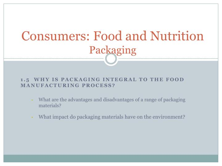 Consumers food and nutrition packaging
