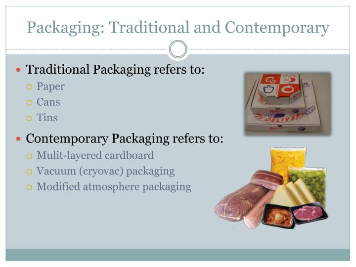 Packaging: Traditional and Contemporary
