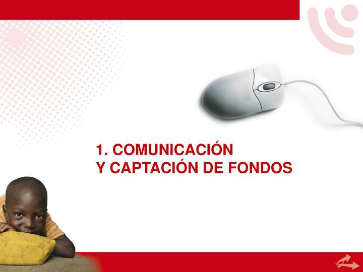1. COMUNICACIÓN