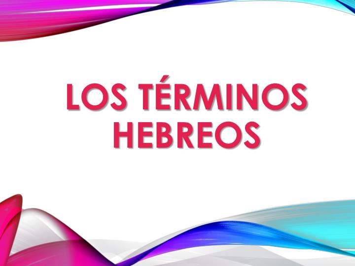 Los Términos Hebreos