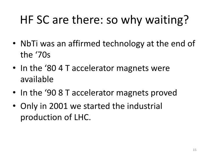 HF SC are there: so why waiting?