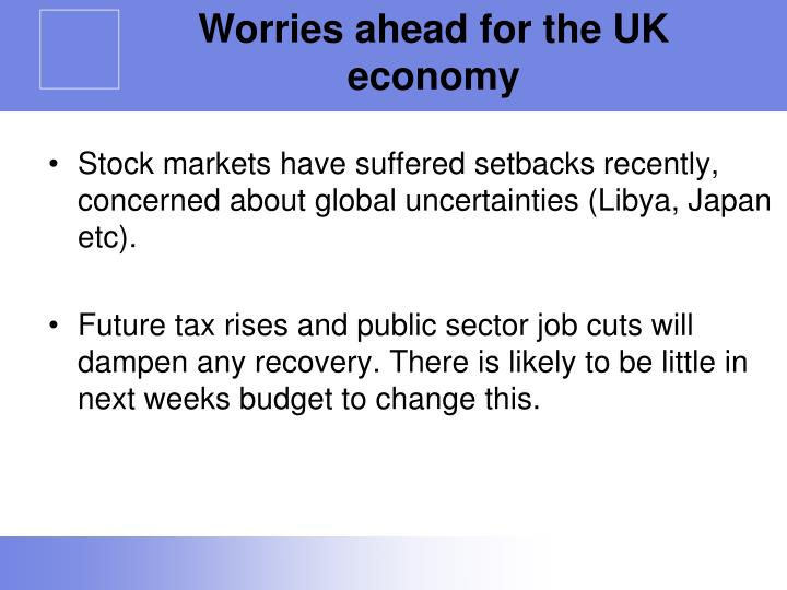 Worries ahead for the UK economy