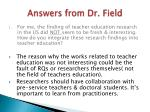 answers from dr field