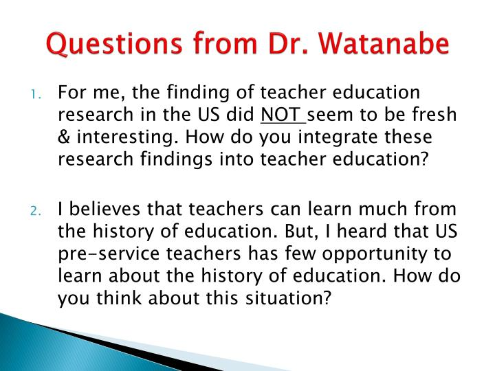 Questions from Dr. Watanabe