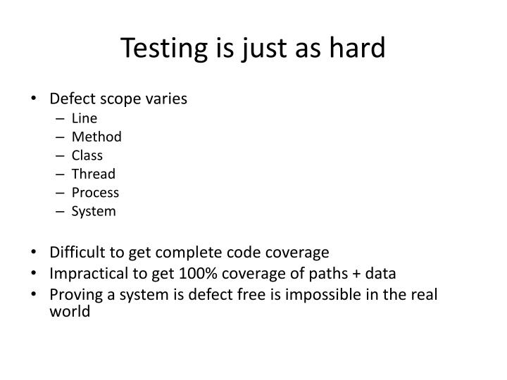 Testing is just as hard