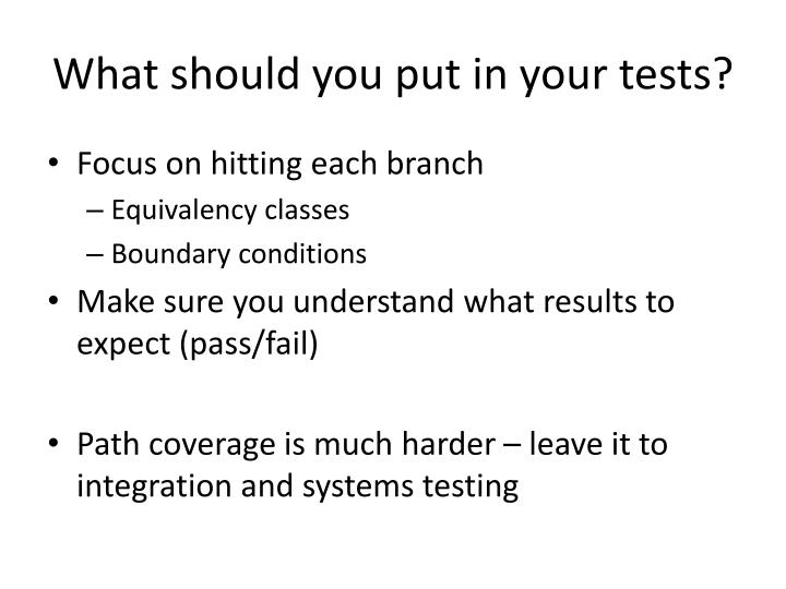 What should you put in your tests?
