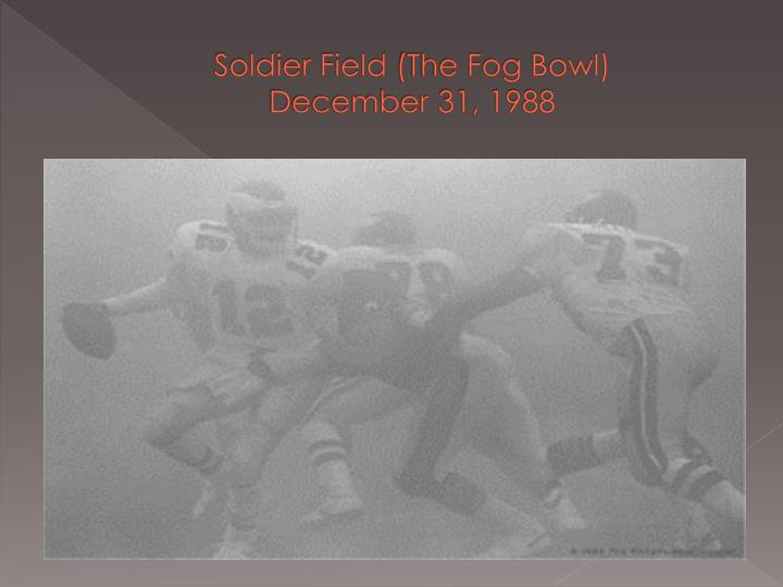 Soldier field the fog bowl december 31 1988