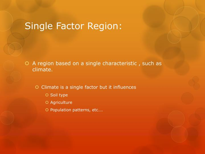 Single factor region