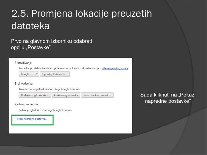 2.5. Promjena lokacije preuzetih datoteka