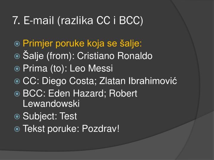 7. E-mail (razlika CC i BCC)