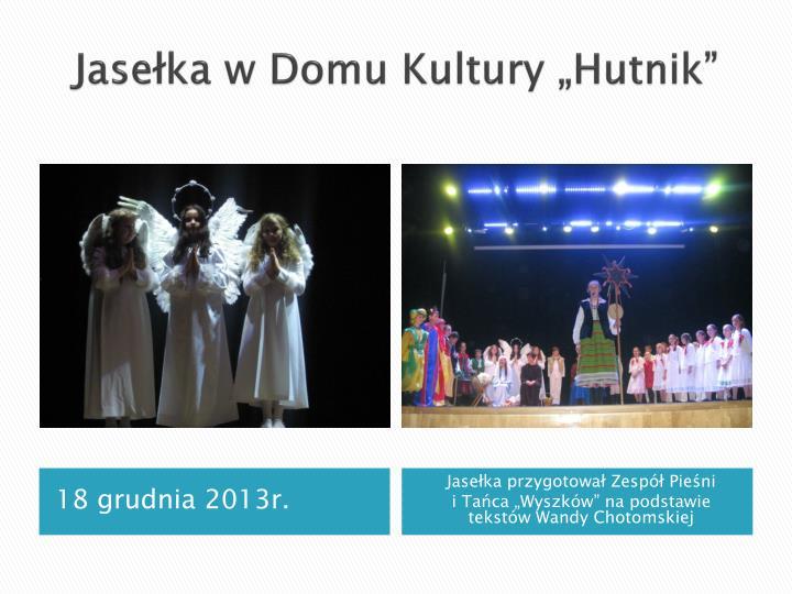 """Jasełka w Domu Kultury """"Hutnik"""""""