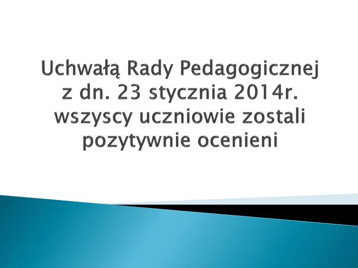 Uchwałą Rady Pedagogicznej