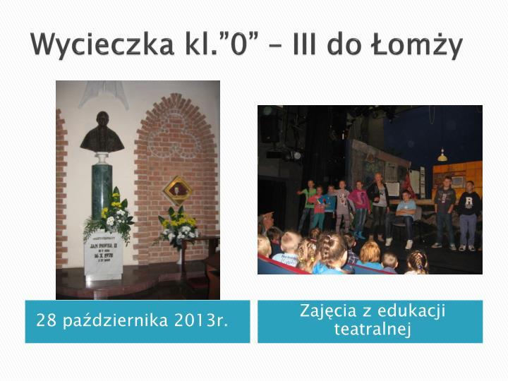 """Wycieczka kl.""""0"""" – III do Łomży"""