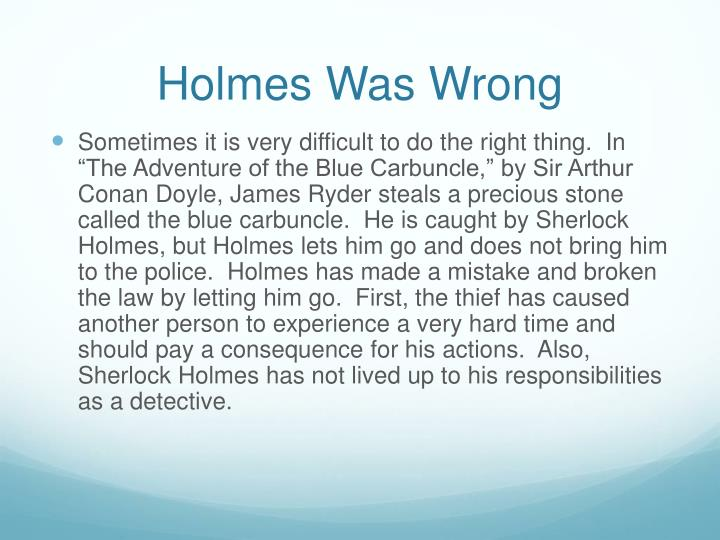 Holmes w as wrong