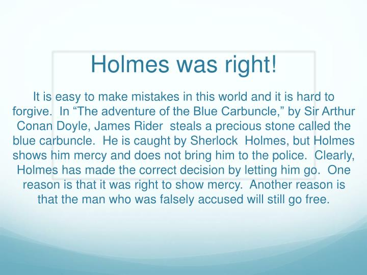 Holmes was right!