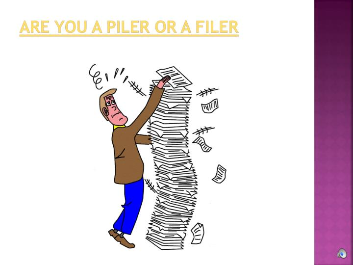 Are you a Piler or A Filer