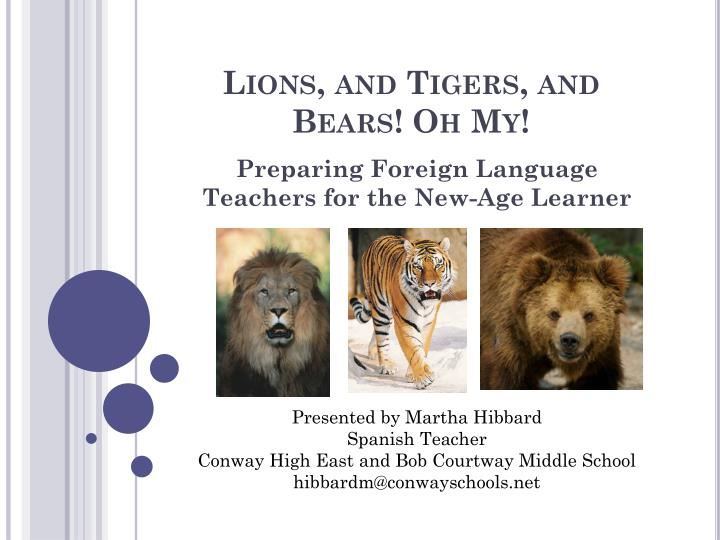 Lions, and Tigers, and Bears! Oh My!