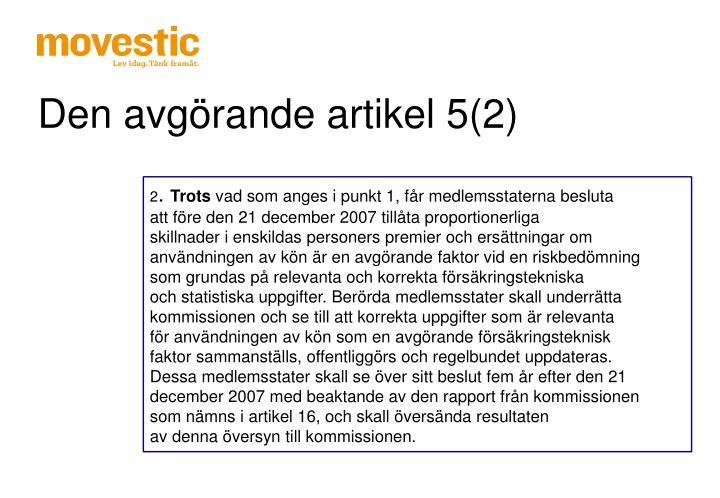 Den avgörande artikel 5(2)