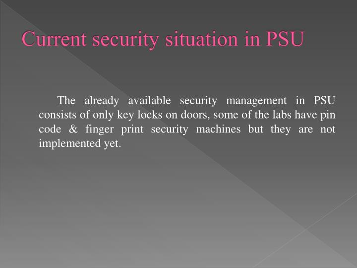 Current security situation in PSU
