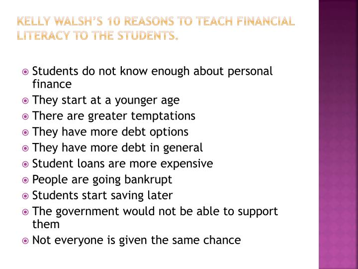 Kelly Walsh's 10 reasons to teach financial literacy to the students.