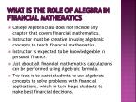 what is the role of alegbra in financial mathematics