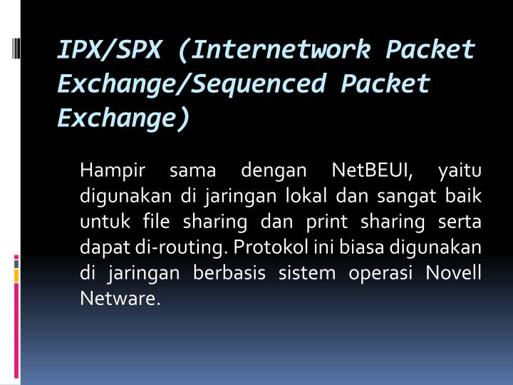 IPX/SPX (Internetwork Packet Exchange/Sequenced Packet Exchange)