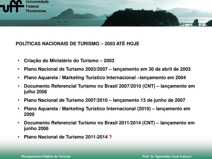 POLÍTICAS NACIONAIS DE TURISMO – 2003 ATÉ HOJE