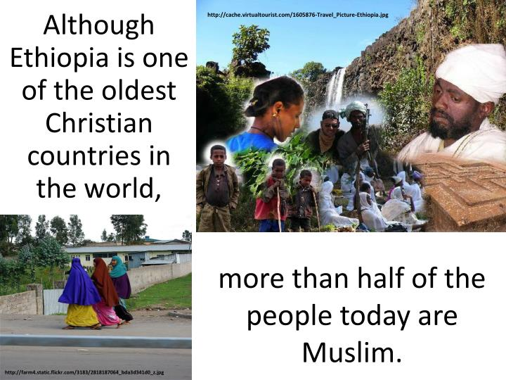 Although Ethiopia is one of the oldest Christian countries in the world,