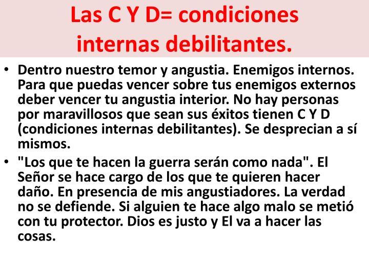 Las C Y D= condiciones