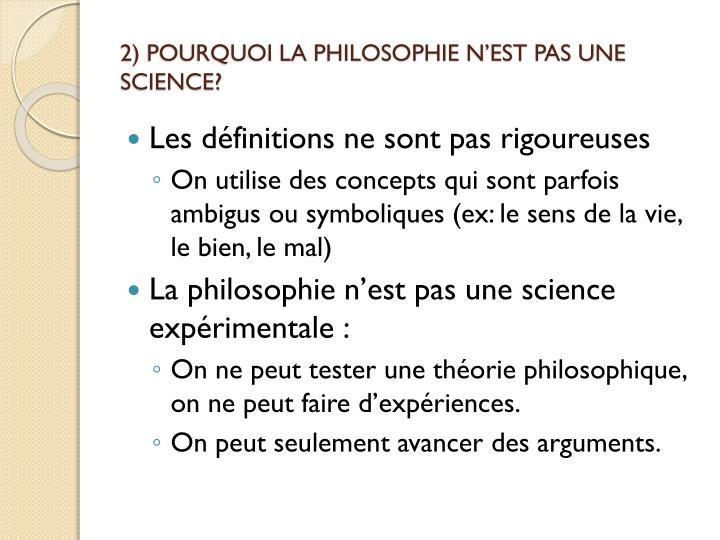 2) POURQUOI LA PHILOSOPHIE N'EST PAS UNE SCIENCE?