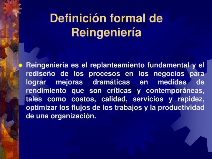 Definición formal de Reingeniería