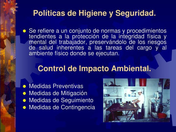 Políticas de Higiene y Seguridad.