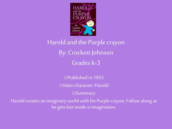 Harold and the purple crayon by crockett johnson grades k 3