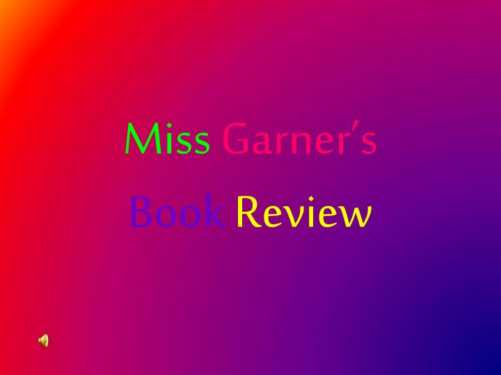 Miss garner s book review