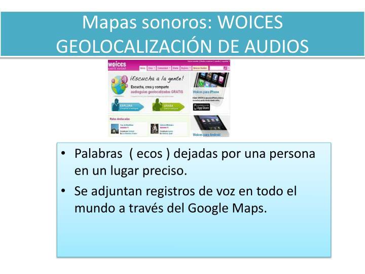 Mapas sonoros: WOICES